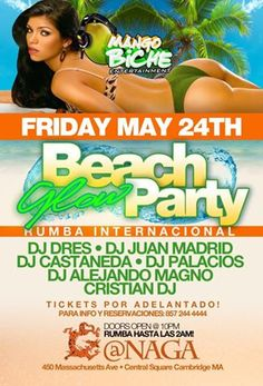 NAGA along with Mango Biche Entertainment will be hosting an international beach style party unlike any other. Make sure to come to our soiree!     Music by: DJ Dres, DJ Juan Madrid, DJ Castaneda, DJ Palacios, DJ Alejando Magno and more!    Naga Night Club   450 Massachusetts Ave.   Cambridge, MA 02139   Tables/Info - Bottle Specials available, contact jason@nagacambridge.com or 857 991 7164   Website: nagacambridge.com   Like us on Facebook: Naga   Follow us on Twitter: nagacambridge