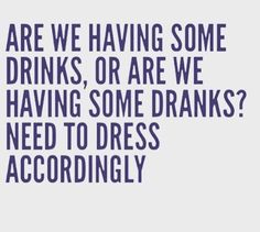 Cause there's a difference between drinks and dranks LOL