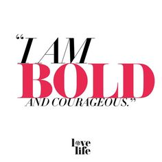 Be bold. Be confident. Be courageous. - Joyce Meyer
