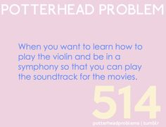 Potterhead problem... well technically I do play the violin