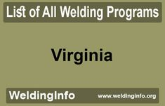 Find all Welding Programs in Virginia, the United States.