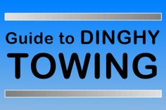 Dinghy Towing Guides | Other Resources