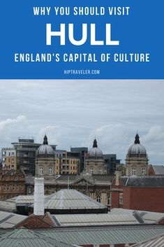 Did you know that Hull's been named England's Capital of Culture for 2017? This guide outlines the best that the city has to offer, including best museums, art installations, restaurants, pubs and more. Travel in the United Kingdom. | Blog by HipTraveler: Bookable Travel Stories from the World's Top Travelers
