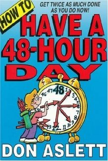How to Have a 48-Hour Day  Get Twice as Much Done as You Do Now!, 978-0937750131, Don Aslett, Don Aslett's Cleaning
