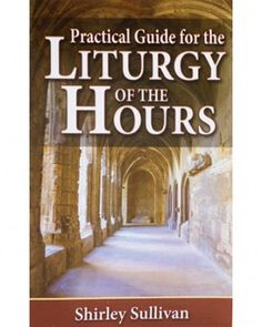 Practical Guide for the Liturgy of the Hours: This book begins by addressing the two main Hours of Morning and Evening Prayer and then presents the other Hours. It offers guidance to individuals as well as for groups to pray in a rich and meaningful way. Catholic Rituals, Catholic Books, Catholic Gifts, Liturgy Of The Hours, Learning To Pray, Evening Prayer, Spirituality Books, Faith Bible, Divine Mercy