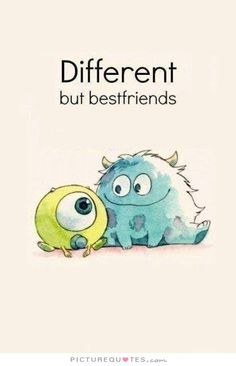 Different but best friends. Picture Quotes.