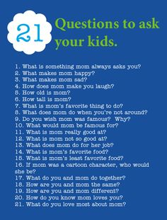 21 Questions (to ask your kids).  A fun list for you to incorporate into a mother's day gift or fun tradition for you to start with your own kids.