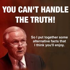 Apparently congress wants to hear some additional whoppers from Sessions and he is scheduled to speak again, Burger King anyone? Political Opinion, Politics, Jeff Sessions, Protest Signs, Very Tired, Republican Party, Funny Quotes, Trump Card, Trump Train