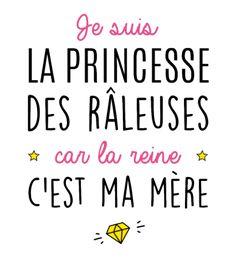 T-Shirt Princesse des râleusesimprimer sur un tee shirt Papa Shirts, Tee Shirts, Quote Citation, Sentences, Slogan, Decir No, Quotations, Affirmations, Poems