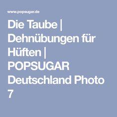 Die Taube | Dehnübungen für Hüften | POPSUGAR Deutschland Photo 7