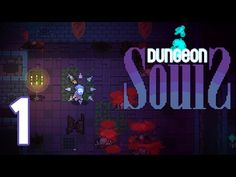 Dungeon Souls (PC) - Episode 1 [Revive] - YouTube