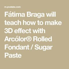 Fátima Braga will teach how to make 3D effect with Arcólor® Rolled Fondant / Sugar Paste Geometric Cake, Smooth Cake, Rolling Fondant, Sugar Paste, Rolls, Teaching, 3d, How To Make, Buns