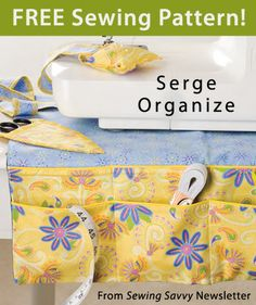 Serge Organize Download from Sewing Savvy newsletter. Click on the photo to access the free pattern. Sign up for this free newsletter here: AnniesNewsletters.com.