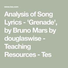 Analysis of Song Lyrics - 'Grenade', by Bruno Mars by douglaswise - Teaching Resources - Tes