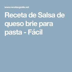 Receta de Salsa de queso brie para pasta - Fácil