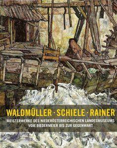 Waldmüller Schiele Rainer * Meisterwerke Biedermeier bis Gegenwart * Aigner Krug
