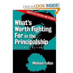 What's Worth Fighting for in the Principalship?, Second Edition: Michael Fullan: 9780807748336: Amazon.com: Books