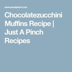 Chocolatezucchini Muffins Recipe | Just A Pinch Recipes