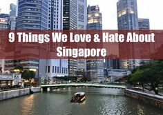 9 Things We Love & Hate About Singapore www.drinkingondimes.com