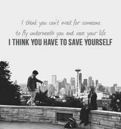 """I think you can't wait for someone to fly underneath you and save your life. I think you have to save yourself"" Grey's Anatomy quotes"