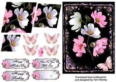 This is a beautiful 3D easy to make pyramid card that can be used for many reasons, all though it does have 4 labels.  Happy Mothers day, Happy Birthday, Sent To You With Love. and a blank for you to use your own words.  It has beautiful cosmos daisies, and lovely pink butterflies.