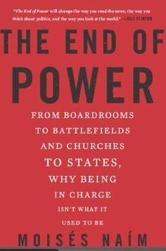The End of Power by Moises Naim, http://www.amazon.com/dp/B00IXQQ6GU/ref=cm_sw_r_pi_dp_j3iRub1THCZ3Y