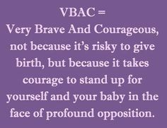 VBAC Quote So lucky to have found a VBAC friendly doctor and hospital!!