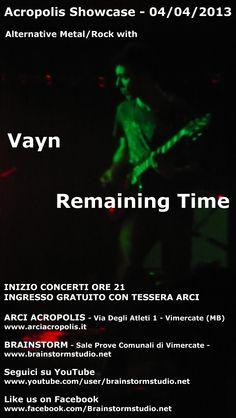 Acropolis Showcase 04/04/2013: Vayn + Remaining Time @ Arci Acropolis + Brainstorm Studio - Sale Prove Comunali di Vimercate