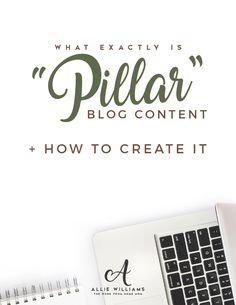 """What exactly is """"pillar"""" blog content? + Learn how to create it!"""