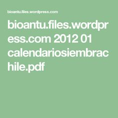 bioantu.files.wordpress.com 2012 01 calendariosiembrachile.pdf