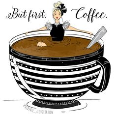- But first coffee!