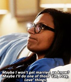 """The 24 Most Relatable Mindy Lahiri Quotes From """"The Mindy Project"""".  I don't even watch the show but every single one of year were fantastic."""
