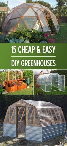 Awesome collection of projects as well as tutorials on how to make your very own DIY greenhouse diy garden projects 15 Cheap & Easy DIY Greenhouse Projects