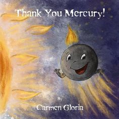 Buy Thank You Mercury! by Carmen Gloria and Read this Book on Kobo's Free Apps. Discover Kobo's Vast Collection of Ebooks and Audiobooks Today - Over 4 Million Titles! Space Disasters, Book 1, This Book, Fun Illustration, Illustrations, Our Solar System, Read Aloud, Astronomy, Books Online