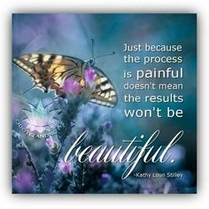 Yes a painful process that no one can do for us but the butterfly story about you Chad is indeed beautiful and is the balm that heals our broken hearts quotes bible butterfly quotes Quotable Quotes, Faith Quotes, True Quotes, Bible Quotes, Qoutes, Spiritual Quotes, Positive Quotes, Meaningful Quotes, Inspirational Quotes
