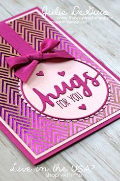 Lovely Words Thinlits and Foil Frenzy Designer Series Paper for Global Design Project 090   Big Shot   Stampin' Up!   The Way We Stamp   Julie DeGuia   handmade cards   DIY crafts   Sympathy Cards