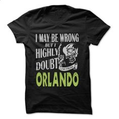 From Orlando Doubt Wrong- 99 Cool City Shirt ! - #sweatshirt makeover #sweaters for fall. ORDER NOW => https://www.sunfrog.com/LifeStyle/From-Orlando-Doubt-Wrong-99-Cool-City-Shirt-.html?68278