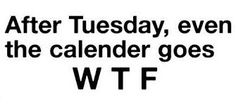 After Tuesday, even the calender goes WTF #sototallyLA #westlaboutique