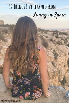@jsellout 12 Things I've Learned From Living in Spain - Migrating Miss