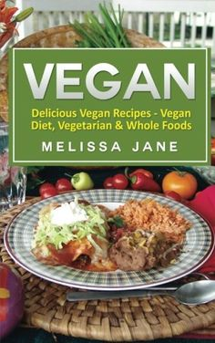 Vegan gluten free cookbook nutritious and delicious 100 vegan vegan delicious vegan recipes vegan diet vegetarian whole foods for more information visit image forumfinder Gallery