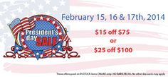President's Day Sale February 15, 16, and 17th, 4014 $15 off $75 or $25 off $100. Online only!