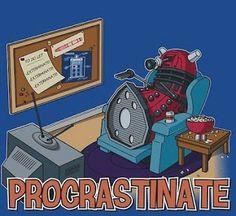 Procrastinate! Procrastinate!