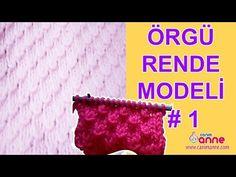 Örgü Rende Modeli Yapımı 1 , Canım Anne - YouTube