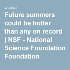 Future summers could be hotter than any on record | NSF - National Science Foundation