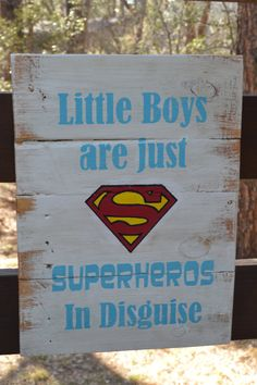 """Little Boys are just SUPERHEROES in disguise - Reclaimed Wood sign - Superman Sign - Change """"little boys"""" to """"Scouts"""" Superman Baby Shower, Superhero Baby Shower, Baby Boy Shower, Superman Birthday Party, Batman Party, Superhero Party, Third Birthday, 3rd Birthday Parties, Birthday Ideas"""