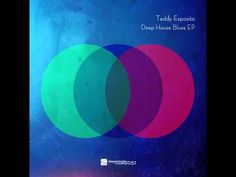 Teddy Esposito - Deep House Blues DEEP HOUSE UNDERGROUND - YouTube
