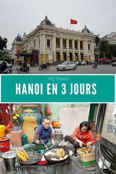 Mes incontournables pour visiter Hanoi la capitale du Vietnam. Un guide de voyage pour d�couvrir Hanoi sur 3 jours. #voyage #asie #vietnam Vietnam Voyage, Vietnam Travel, Delta Du Mekong, Les Continents, Hanoi, Blog Voyage, Europe, City, Trips