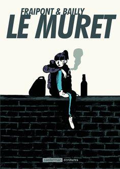 Le Muret - Céline Fraipont,Pierre Bailly