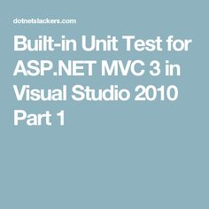 Built-in Unit Test for ASP.NET MVC 3 in Visual Studio 2010 Part 1