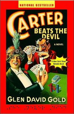 """Glen David Gold's """"Carter Beats the Devil.""""  A mad romp through the Jazz Age, San Francisco, a magicians' rivalry, a presidential assassination, thrilling heroics, and an elephant.  Favorite book ever?  Yes."""